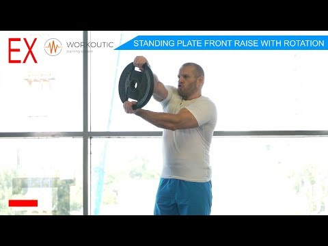 Workoutic - Shoulders Exercise - STANDING PLATE FRONT RAISE WITH ROTATION