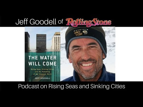 Rolling Stone's Jeff Goodell: The Water Will Come