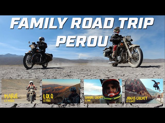FAMILY ROAD TRIP AU PÉROU  ►3.000 KM  ►VINTAGE RIDES  ► ROYAL ENFIELD