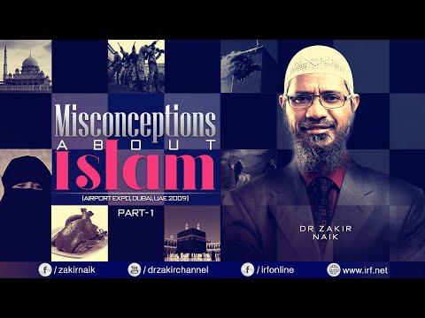 MISCONCEPTIONS ABOUT ISLAM  DUBAI PART 1  LECTURE  Q & A  DR ZAKIR NAIK