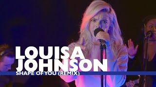 louisa johnson   shape of you capital live session