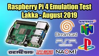 Raspberry Pi 4 Emulation Test Lakka - N64 Dreamcast PSP & More - August 2019
