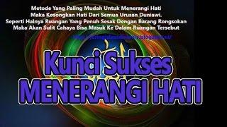 Kunci Sukses MENERANGI Hati Ialah.....  Kajian Hakikat Oleh Buya Syakur MA