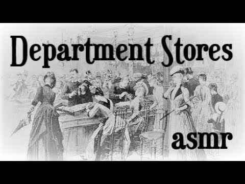 ASMR - History Of Department Stores