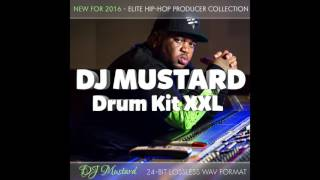 DJ Mustard XXL Drum Kit Download Professional Studio Quality New 2016