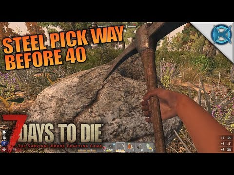 STEEL PICK WAY BEFORE 40 | 7 Days to Die | Let's Play Gameplay Alpha 16 | S16.4E03