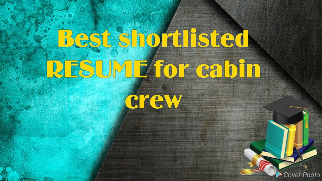 Resume For Cabin Crew Best Tips To Get The Resume Shortlisted