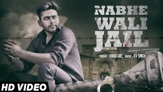 Jorge Gill - Nabhe Wali Jail | Jorge Gill | Latest Punjabi Songs 2016 | Jass Records