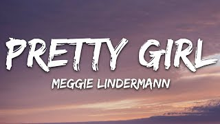 pretty girl (Lyrics) Maggie  Lindnmann