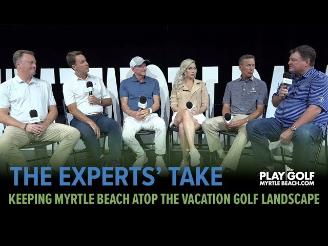 The Experts' Take | Vol. 2, Ep. 2 | Keeping Myrtle Beach Atop the Vacation Golf Landscape