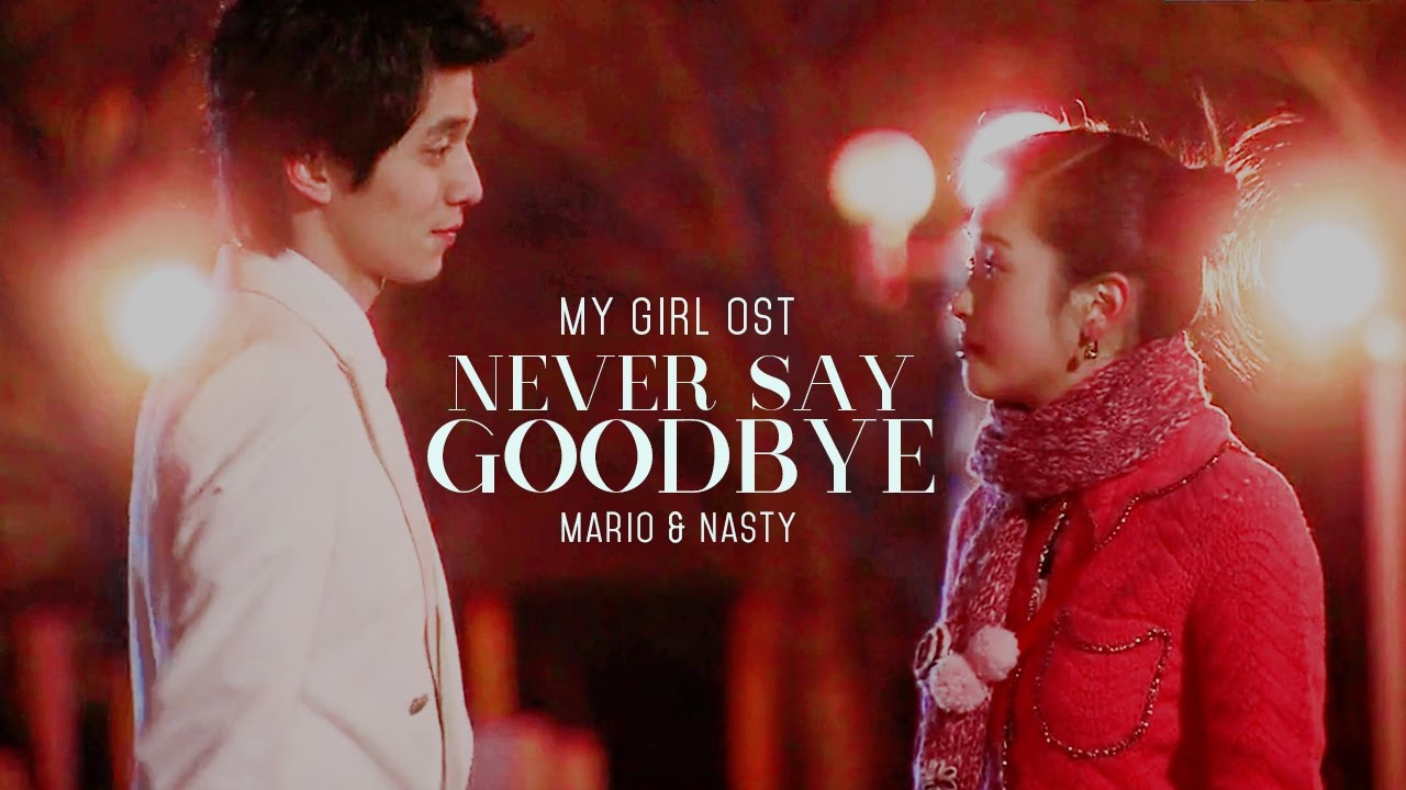 Never Say Goodbye Mario Nasty My Girl Ost  Eb A  Ec D B Ea B B Ost Hd