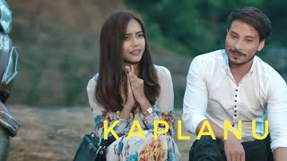 KAPLANU || OFFICIAL MUSIC VIDEO SONG RELEASE 2019