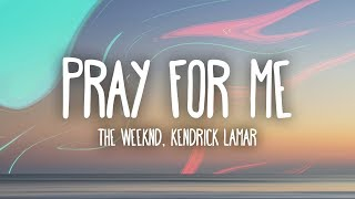 the weeknd kendrick lamar pray for me lyrics