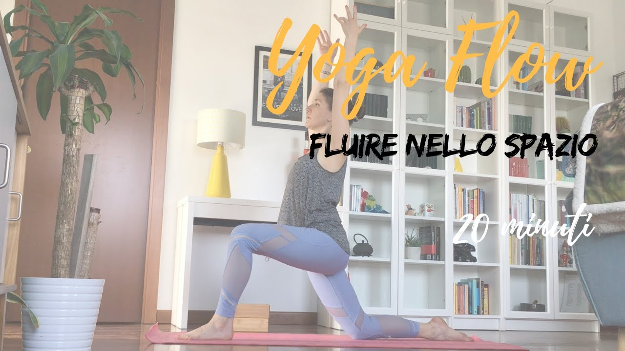 20 minuti - Vinyasa Yoga   Fluire nello spazio