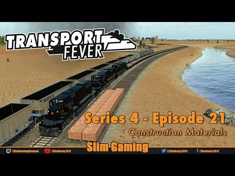 Transport Fever - Series 4 Episode 21 - Construction Materials