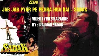 jab jab pyar pe pehra hua hai sadak hq video lyrics karaoke