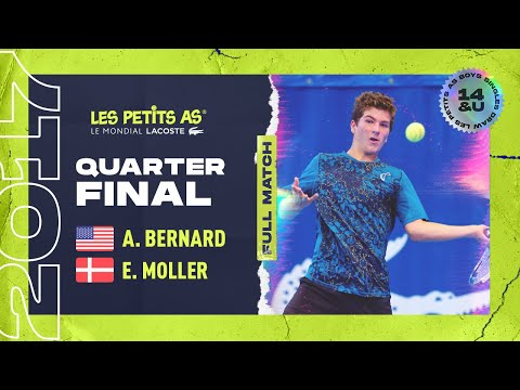 Alexander BERNARD (USA) vs Elmer MOLLER (DEN) - Boys Quaterfinals - Les Petits As 2017