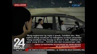 24 Oras: Pagtapon sa katawan ng Grab driver na si Gerardo Maquidato, nakita ng isang saksi