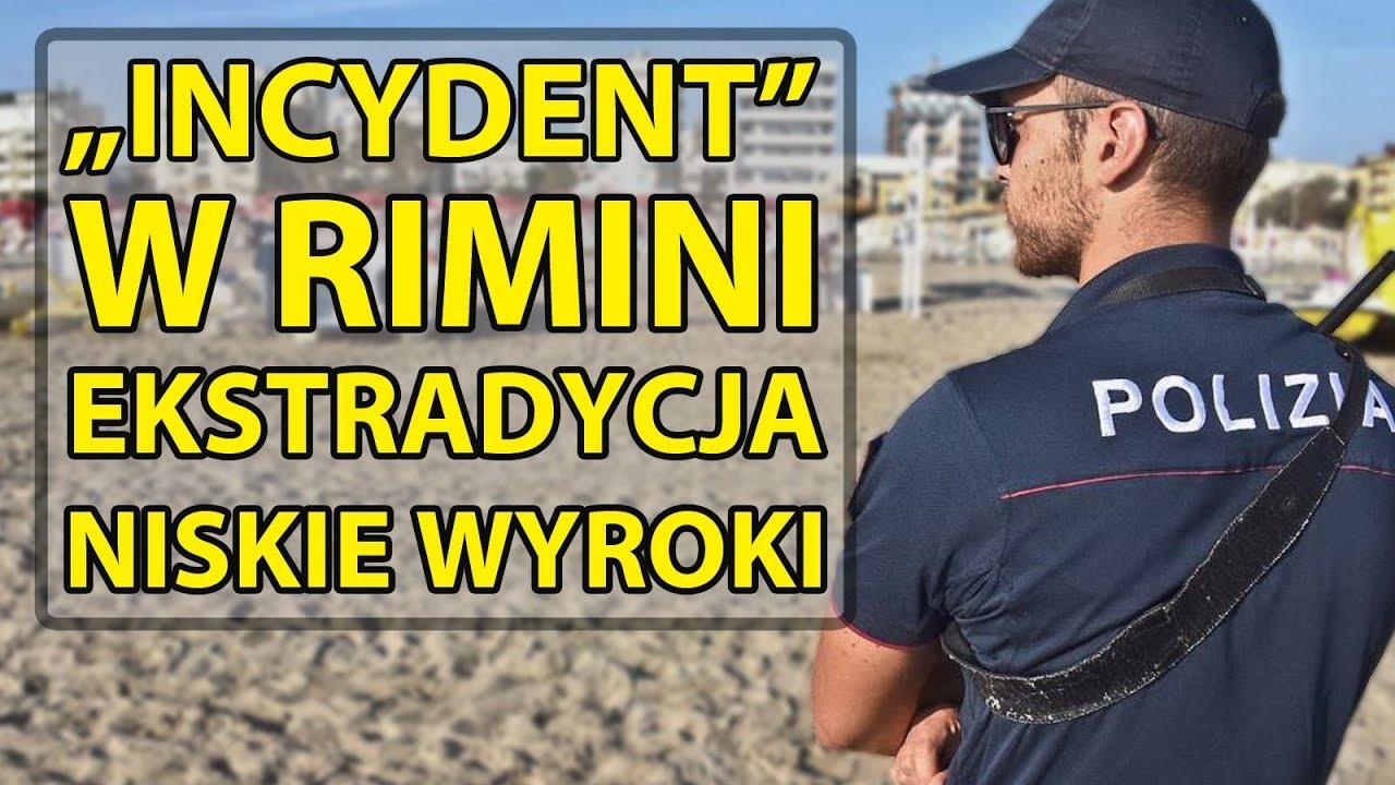 """""""Incydent"""" w Rimini – Niskie wyroki dla sprawców, ekstradycja do Polski?"""