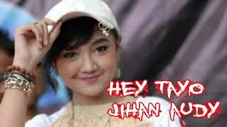Hey Tayo Jihan Audy