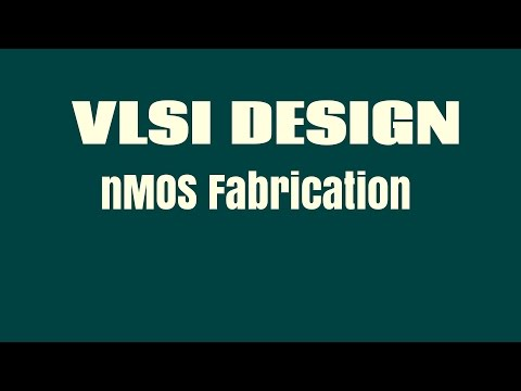 nMOS Fabrication   nMOS FABRICATION IN VLSI DESIGN