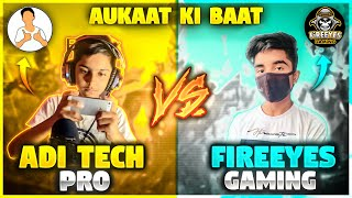 Aditech Vs FireEyes Gaming ||😡 आजा 1 vs 1 में !! Fight Gone Wrong || Garena Free Fire