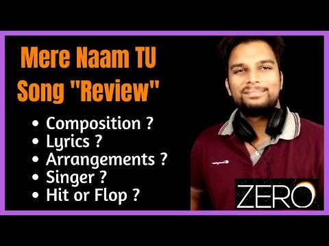 Mere Naam Tu Song Review & Analysis | Zero Movie Song Analysis |  By Paarth singh