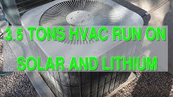Running 3.5 tonage HVAC with Solar and Lithium Battery