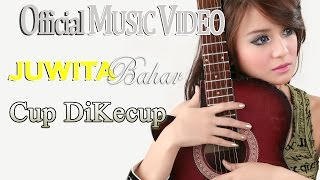 Juwita Bahar - Cup Dikecup [Official Music Video HD]