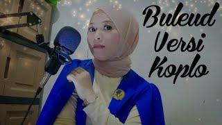 Buleud Versi Koplo || Evie Tamala || Cover By @Mikhailo Cahya Official