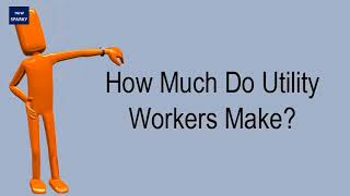 How Much Do Utility Workers Make?