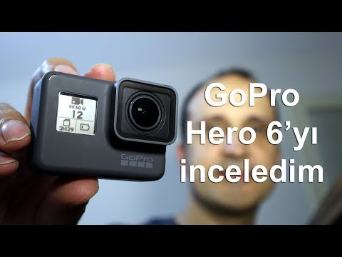 GoPro Hero 6 inceleme
