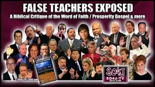 FALSE TEACHERS EXPOSED: Word of Faith/Prosperity Gospel | Justin Peters/SO4J-TV