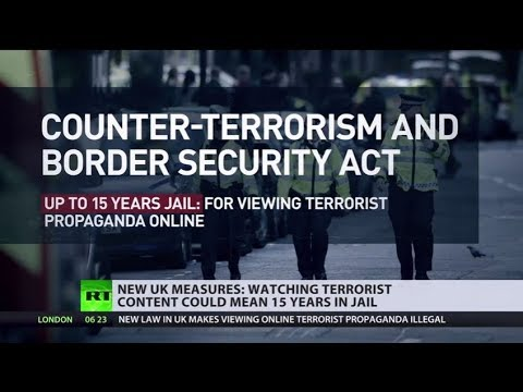 New UK law: Up to 15 years jail for watching terrorist content