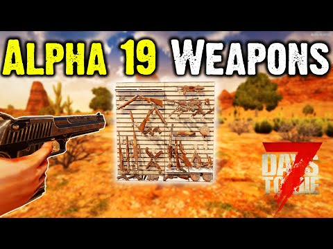 7 Days To Die - Alpha 19 Weapons & Things - Stream Highlights