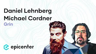 #278 Daniel Lehnberg & Michael Cordner: Grin – Cypherpunk Mimblewimble