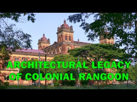 Architectural Legacy of Colonial Rangoon (Yangon)