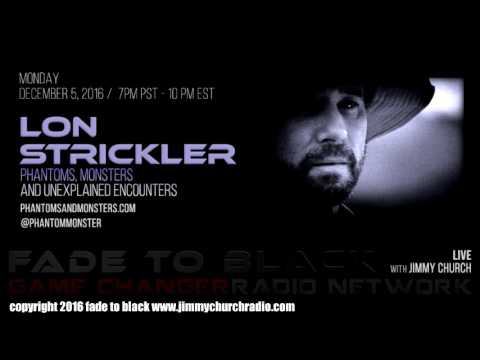 Ep. 567 FADE to BLACK Jimmy Church w/ Lon Strickler : Phantoms and Monsters : LIVE