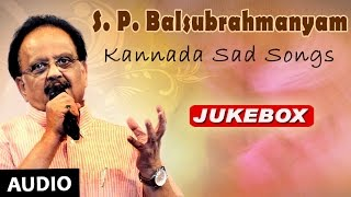 SPB Songs   Kannada Sad Songs Jukebox   S.P Balasubramanyam Hits
