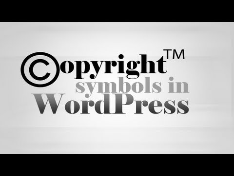 Add Copyright & Trademark Symbols In WordPress