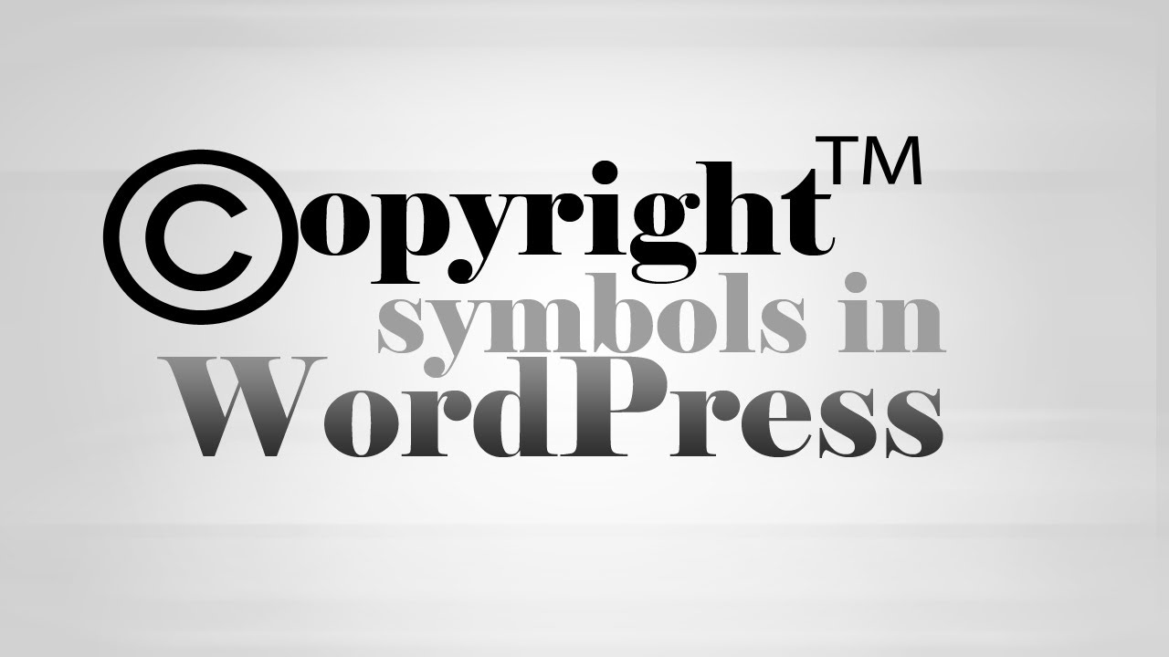 Add Copyright Trademark Symbols In Wordpress Youtube