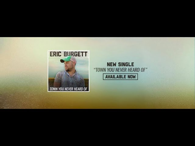 Eric Burgett - Town You Never Heard Of (Lyric Video)