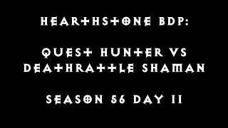Hearthstone BDP: WILD - Quest Hunter vs Deathrattle Shaman  (Season 56 Day 11)