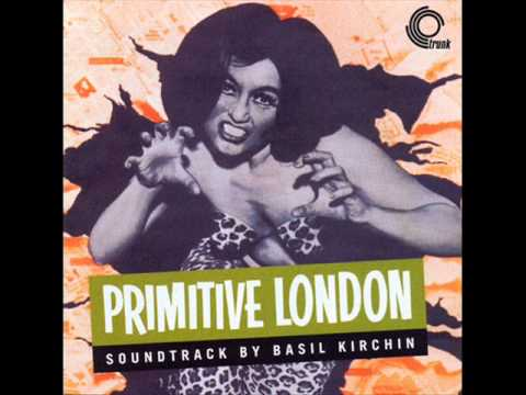Basil Kirchin (Uk, 1965) - Primitive London