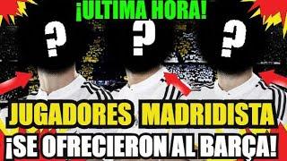 ¡¡AL BARÇA JUGADORES DEL REAL MADRID...!! FC BARCELONA NOTICIAS FICHAJES y RUMORES.