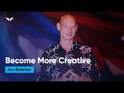 How Can You Become More Creative? | Jon Butcher