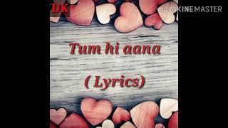 Tum hi aana    Full song lyrics    Marjawan full song lyrics    DK Creations