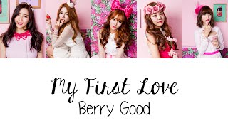 Berry Good (베리굿) - My First Love 내 첫사랑  (Colour Coded Lyrics) [Han/Rom/Eng]
