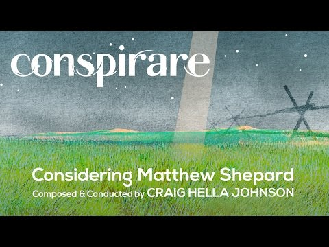 "Conspirare performs ""Considering Matthew Shepard: Cattle, Horses, Sky and Grass"""