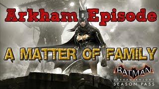 """""""Batman: Arkham Knight"""" Walkthrough (Hard), A Matter of Family [Arkham Episode DLC]"""